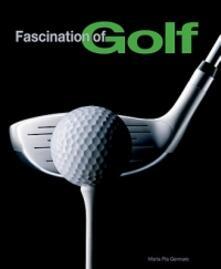 Fascination of golf. Ediz. illustrata - M. Pia Gennaro - copertina