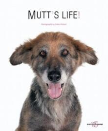 Mutt's life. Ediz. a colori - copertina