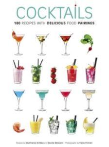 Cocktail. 180 ricette con sfiziosi abbinamenti gastronomici. Ediz. inglese
