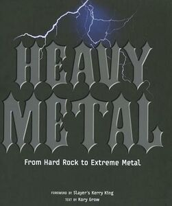 Heavy metal. From Hard Rock to Extreme Metal. Ediz. illustrata