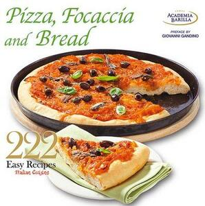 222 easy recipes. Italian cuisine. Pizza, focaccia and bread