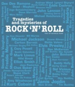 Tragedies and mysteries of rock