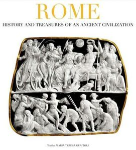 Rome. History and treasures of an ancient civilization. Ediz. illustrata