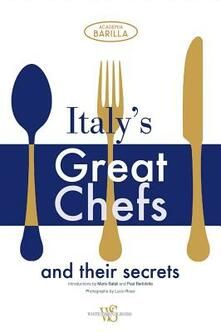 Italy's great chefs and their secrets. Ediz. illustrata - copertina