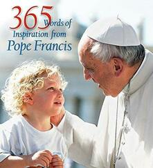 365 words of inspiration from pope Francis. Ediz. illustrata - copertina
