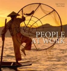 People at work. L'arte di vivere e sopravvivere - Iago Corazza,Greta Ropa - copertina