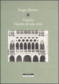 Venezia. Nascita di una città