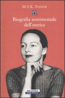 Biografia sentimentale dell'ostrica - Mary F. Fisher - copertina