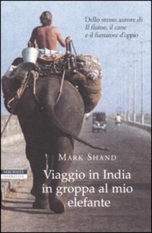 Viaggio in India in groppa al mio elefante - Mark Shand - copertina