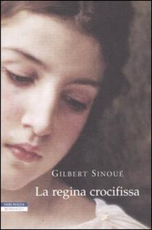 La regina crocifissa - Gilbert Sinoué - copertina