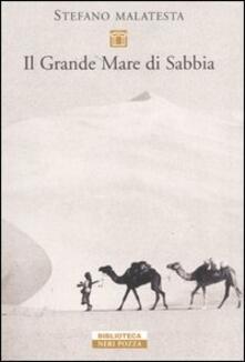 Il grande mare di sabbia. Storie del deserto - Stefano Malatesta - copertina