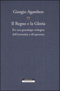 Il regno e la gloria. Per una genealogia teologica dell'economia e del governo. Homo sacer, II, 2