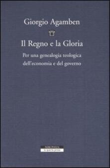Il regno e la gloria. Per una genealogia teologica dell'economia e del governo. Homo sacer. Vol. II\2 - Giorgio Agamben - copertina