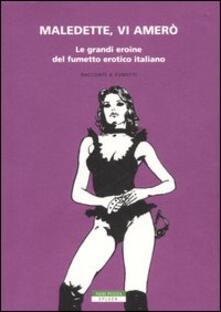 Parcoarenas.it Maledette, vi amerò. Le grandi eroine del fumetto erotico italiano Image