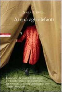 Acqua Agli Elefanti Sara Gruen Libro Neri Pozza I Narratori
