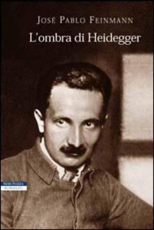 L' ombra di Heidegger - José Pablo Feinmann - copertina