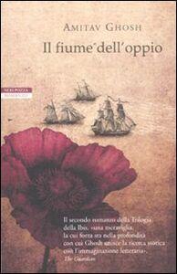 Libro Il fiume dell'oppio Amitav Ghosh