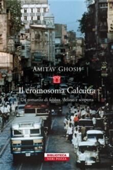 Il cromosoma Calcutta - Amitav Ghosh - copertina
