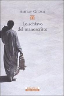 Lo schiavo del manoscritto - Amitav Ghosh - copertina