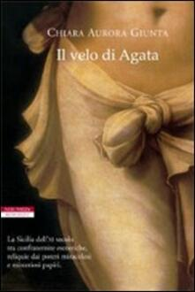 Il velo di Agata - Chiara Aurora Giunta - copertina