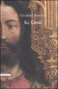 Foto Cover di Io, Gesù, Libro di Gilbert Sinoué, edito da Neri Pozza