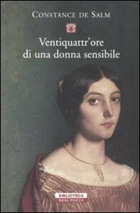 Foto Cover di Ventiquattr'ore di una donna sensibile, Libro di Constance de Salm, edito da Neri Pozza