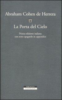 La porta del cielo. Ediz. italiana e spagnola
