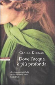 Dove l'acqua è più profonda - Claire Keegan - copertina