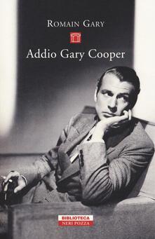 Addio Gary Cooper - Romain Gary - copertina