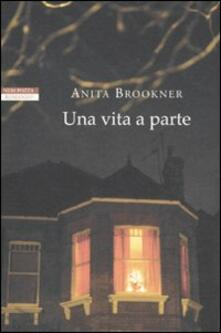 Una vita a parte - Anita Brookner - copertina