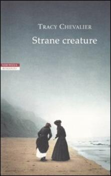 Strane creature - Tracy Chevalier - copertina