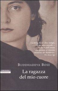Libro La ragazza del mio cuore Buddhadeva Bose