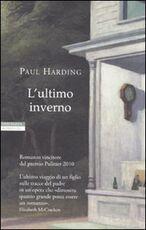 Libro L' ultimo inverno Paul Harding