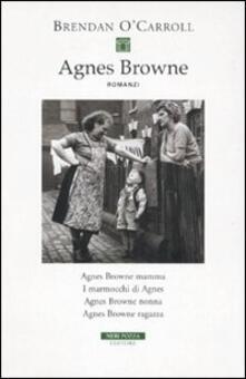 Agnes Browne: Agnes Browne mamma-I marmocchi di Agnes-Agnes Browne nonna-Agnes Browne ragazza - Brendan O'Carroll - copertina