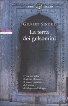 La terra dei gelsomini - Gilbert Sinoué - copertina
