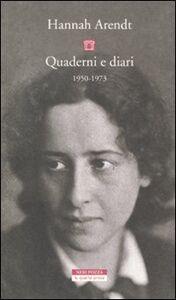 Foto Cover di Quaderni e diari 1950-1973, Libro di Hannah Arendt, edito da Neri Pozza