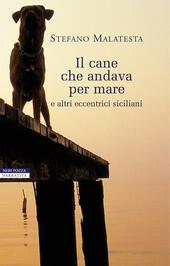 Il cane che andava per mare e altri eccentrici siciliani