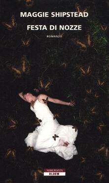 Festa di nozze - Maggie Shipstead - copertina