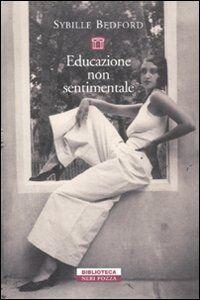 Libro Educazione non sentimentale Sybille Bedford
