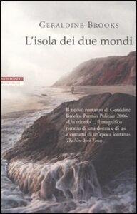 Libro L' isola dei due mondi Geraldine Brooks