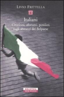 Chievoveronavalpo.it Italiani. Citazioni, aforismi, pensieri sugli abitanti del Belpaese Image