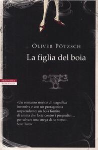 La figlia del boia. Vol. 1 - Oliver Pötzsch - copertina