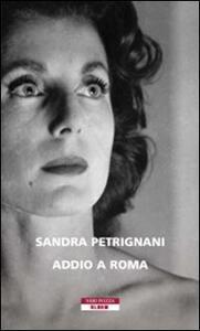 Addio a Roma - Sandra Petrignani - copertina