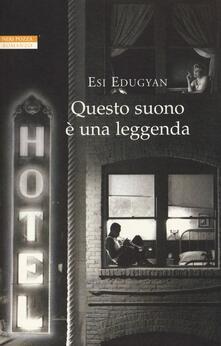 Questo suono è una leggenda - Esi Edugyan - copertina
