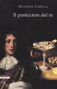 Il pasticciere del re - Anthony Capella - copertina