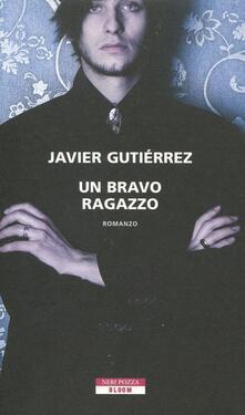Un bravo ragazzo - Javier Gutiérrez - copertina