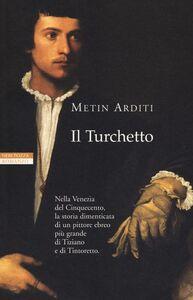 Libro Il turchetto Metin Arditi