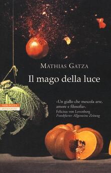 Il mago della luce - Mathias Gatza - copertina