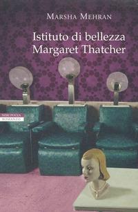 Istituto di bellezza Margaret Thatcher - Mehran Marsha - wuz.it