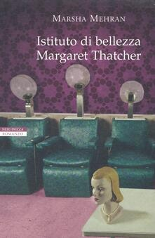 Istituto di bellezza Margaret Thatcher - Marsha Mehran - copertina